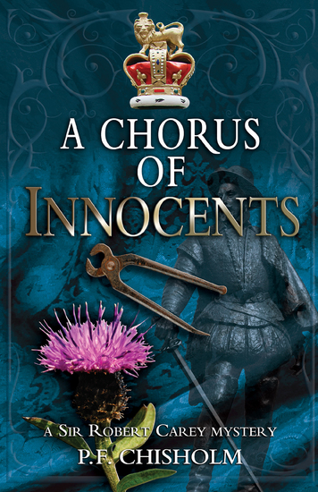 A Chorus of Innocents - A Sir Robert Carey Mystery - cover