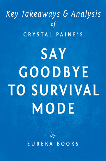 Say Goodbye to Survival Mode by Crystal Paine   Key Takeaways & Analysis - 9 Simple Strategies to Stress Less Sleep More and Restore Your Passion for Life - cover
