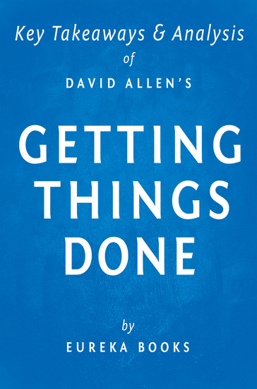 Getting Things Done by David Allen | Key Takeaways & Analysis - The Art of Stress-Free Productivity - cover