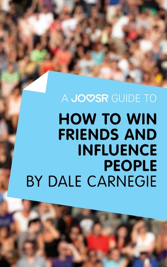 A Joosr Guide to How to Win Friends and Influence People by Dale Carnegie - cover