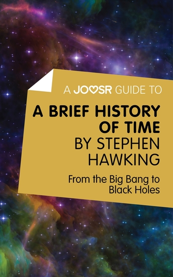 A Joosr Guide to A Brief History of Time by Stephen Hawking - From the Big Bang to Black Holes - cover