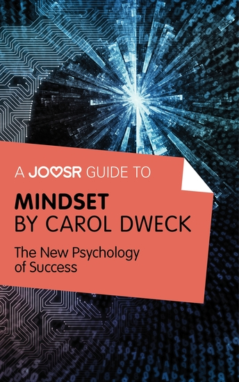 A Joosr Guide to Mindset by Carol Dweck - The New Psychology of Success - cover