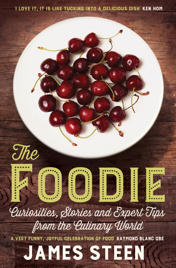 The Foodie - Curiosities Stories and Expert Tips from the Culinary World - cover