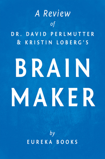 Brain Maker by Dr David Perlmutter and Kristin Loberg | A Review - The Power of Gut Microbes to Heal and Protect Your Brain–for Life - cover