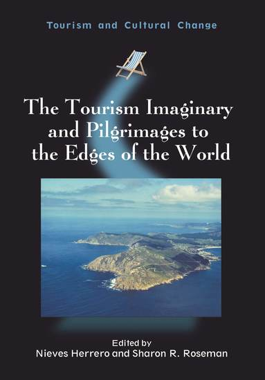 The Tourism Imaginary and Pilgrimages to the Edges of the World - cover