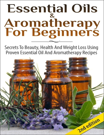 Essential Oils & Aromatherapy for Beginners - cover