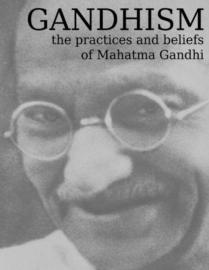 Gandhism - The Practices and Beliefs of Mahatma Gandhi - cover
