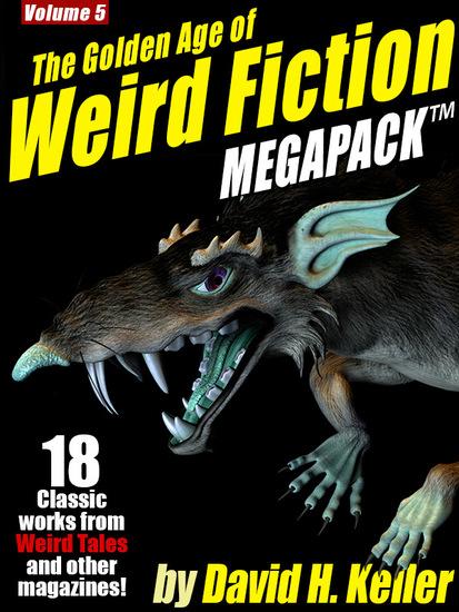 The Golden Age of Weird Fiction MEGAPACK ™ Vol 5: David H Keller - cover