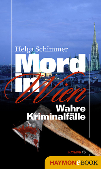Mord in Wien - Wahre Kriminalfälle - cover