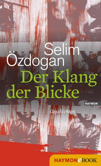 Der Klang der Blicke - Geschichten - cover