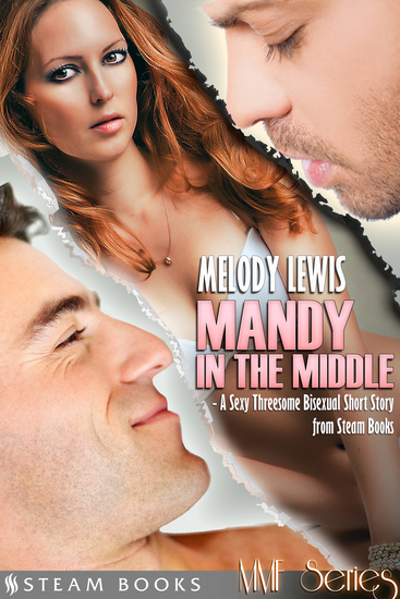 Mandy in the Middle - A Sexy Threesome Bisexual Short Story from Steam Books - cover