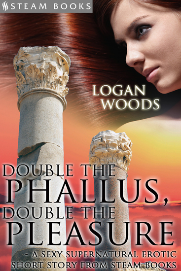Double the Phallus Double the Pleasure - A Sexy Supernatural Erotic Short Story from Steam Books - cover