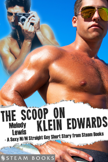 The Scoop on Klein Edwards - A Sexy M M Straight Guy Short Story from Steam Books - cover