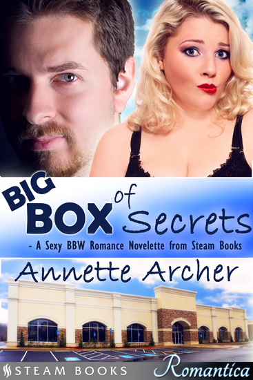 Big Box of Secrets - A Sexy BBW Romance Novelette from Steam Books - cover