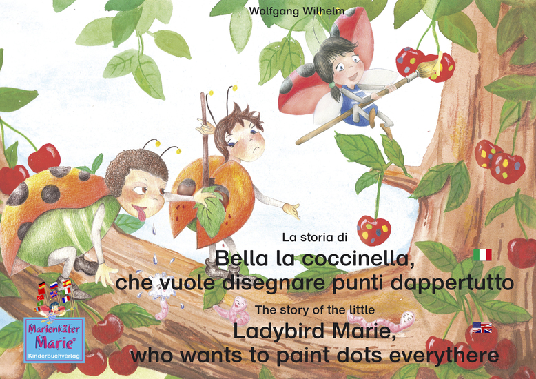 "La storia di Bella la coccinella che vuole disegnare punti dappertutto Italiano-Inglese The story of the little Ladybird Marie who wants to paint dots everythere Italian-English! - Volume 1 del libri e audiolibri della serie ""Bella la coccinella"" Number 1 from the books and radio plays series ""Ladyb - cover"
