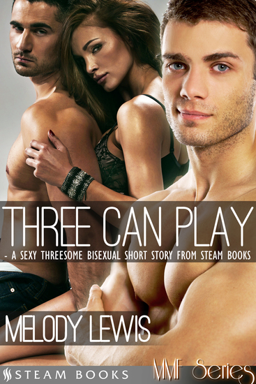Three Can Play - A Sexy Bisexual Threesome Short Story from Steam Books - cover
