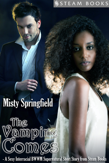 The Vampire Comes - A Sexy Interracial BWWM Supernatural Short Story from Steam Books - cover