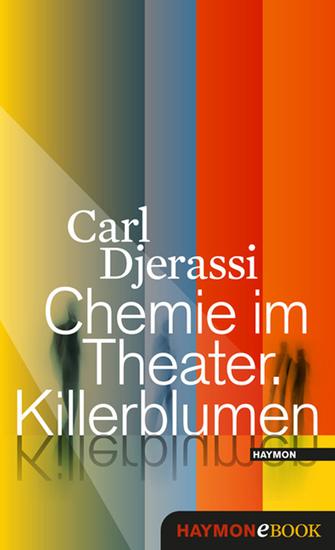 Chemie im Theater Killerblumen - Ein Lesedrama - cover