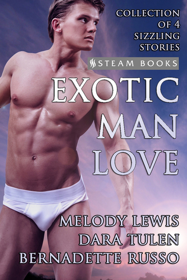 Exotic Man Love - A Compilation of 4 Hot Gay M M Erotica Stories from Steam Books - cover