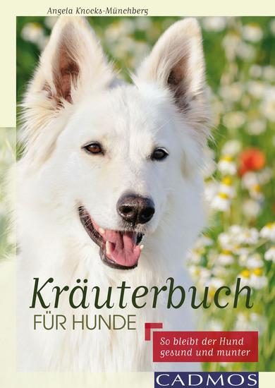 Kräuterbuch für Hunde - So bleibt der Hund gesund und munter - cover