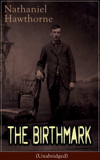 The Birthmark (Unabridged) - A Dark Romantic Story on