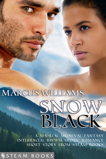 Snow Black - A Sensual Medieval Fantasy Interracial BWWM Erotic Romance Short Story from Steam Books - cover