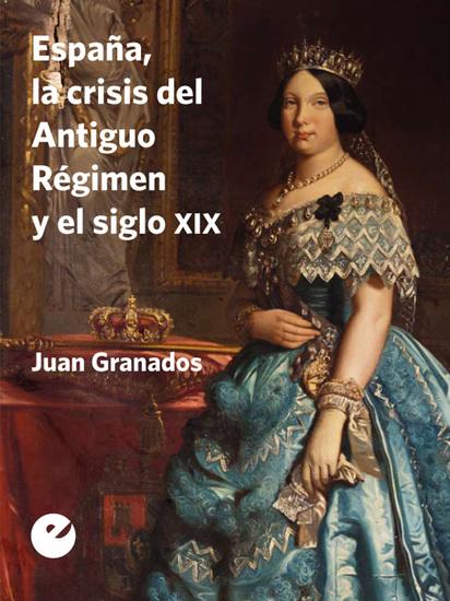 España la crisis del Antiguo Régimen y el siglo XIX - cover
