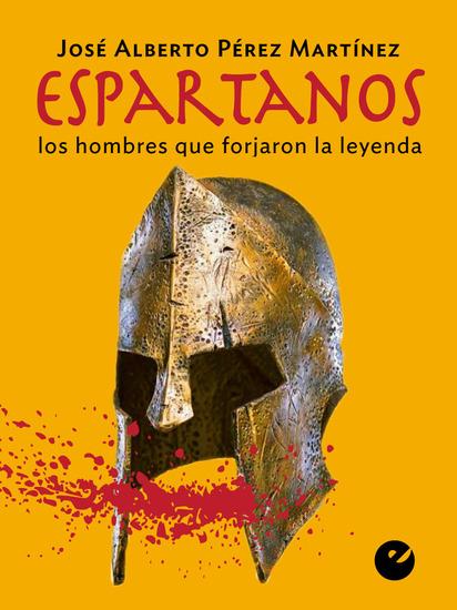 Espartanos - Los hombres que forjaron la leyenda - cover