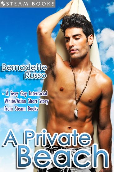 A Private Beach - Sexy Gay Interracial M M White-on-Asian Erotica from Steam Books - cover