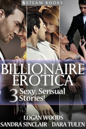 BILLIONAIRE EROTICA - 3 Sexy Sensual Stories! - cover