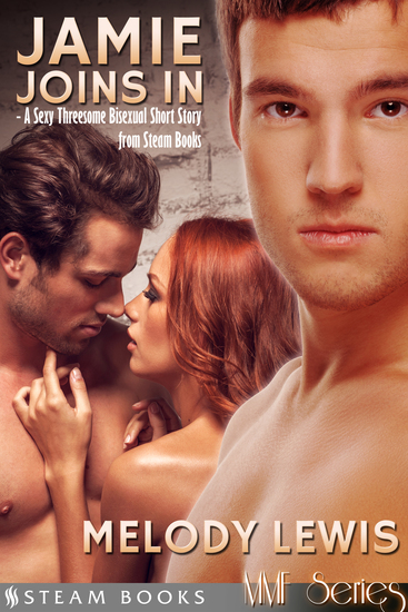 Jamie Joins In - A Sexy Bisexual Threesome Short Story from Steam Books - cover