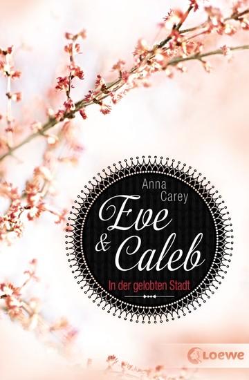 Eve & Caleb 2 - In der gelobten Stadt - cover