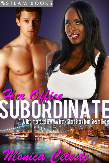 Her Office Subordinate - A Hot Interracial BWWM Erotic Short Story from Steam Books - cover