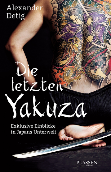 Die letzten Yakuza - Exklusive Einblicke in Japans Unterwelt - cover