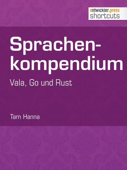 Sprachenkompendium - Vala Go und Rust - cover