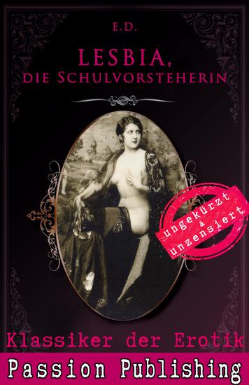 Klassiker der Erotik 73: LESBIA Die Schulvorsteherin - ungekürzt und unzensiert - cover