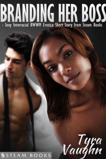 Branding Her Boss - Sexy Interracial BWWM Erotica Short Story from Steam Books - cover