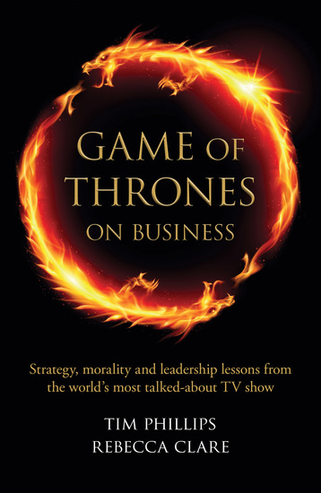 Game of Thrones on Business - Strategy morality and leadership lessons from the world's most talked about TV show - cover