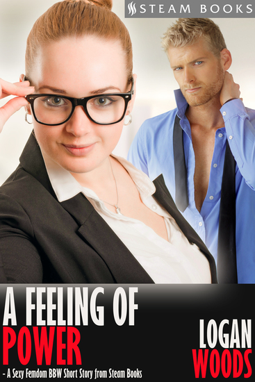 A Feeling of Power - A Sexy Femdom BBW Short Story from Steam Books - cover