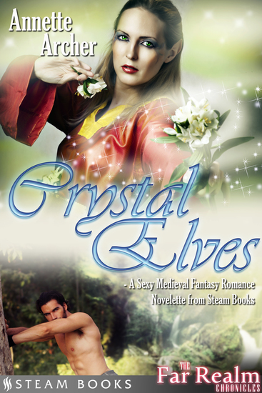 Crystal Elves - A Sexy Medieval Fantasy Romance Novelette From Steam Books - cover