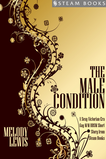 The Male Condition - A Sexy Victorian-Era Gay M M BDSM Short Story From Steam Books - cover