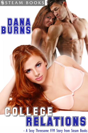 College Relations - A Sexy Threesome FFM Story from Steam Books - cover