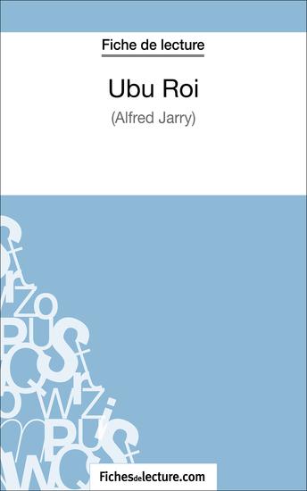 Ubu Roi d'Alfred Jarry (Fiche de lecture) - Analyse complète de l'oeuvre - cover