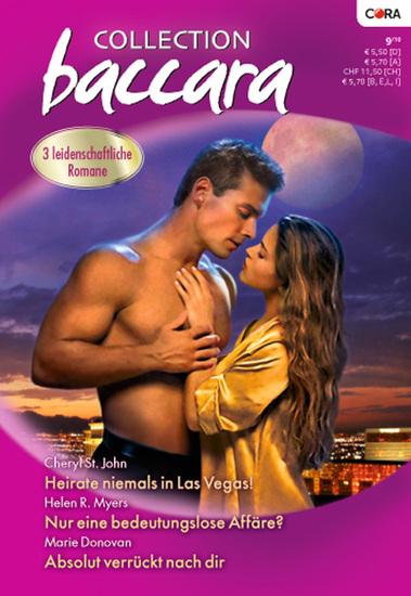 Collection Baccara Band 0292 - Absolut verrückt nach dir Nur eine bedeutungslose Affäre? Heirate niemals in Las Vegas! - cover