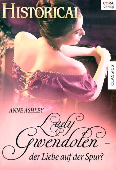 Lady Gwendolen - der Liebe auf der Spur? - cover