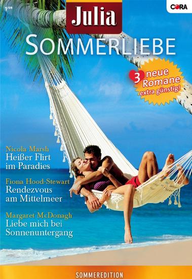 Julia Sommerliebe Band 20 - Heisser Flirt im Paradies Rendezvous am Mittelmeer Liebe mich bei Sonnenuntergang - cover