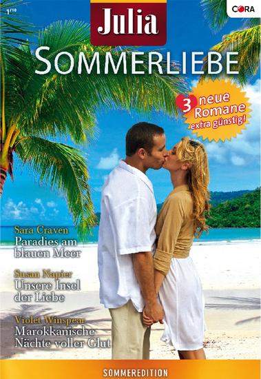 Julia Sommerliebe Band 21 - Paradies am blauen Meer Marokkanische Nächte voller Glut Unsere Insel der Liebe - cover