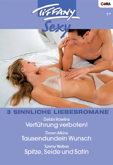 Tiffany Sexy Band 45 - Tausendundein Wunsch Verführung verboten! Spitze Seide und Satin - cover