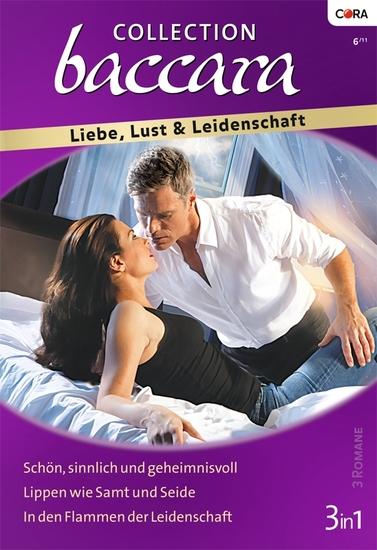 Collection Baccara Band 0302 - Lippen wie Samt und Seide In den Flammen der Leidenschaft Schön sinnlich und geheimnisvoll - cover