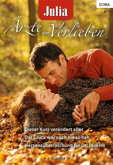 Julia Ärzte zum Verlieben Band 42 - Das Glück war noch nie so nah Dieser Kuss verändert alles Herzensüberraschung für Dr Jenkins - cover
